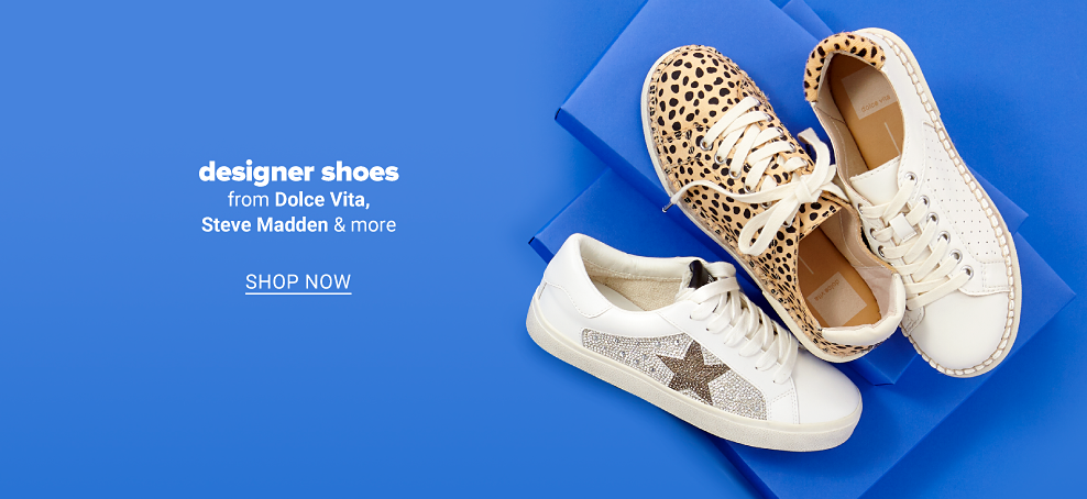 A white sneaker with a star on the side, a leopard print sneaker and a white sneaker with leopard print accents. Designer shoes from Dolce Vita, Steve Madden and more. Shop now.