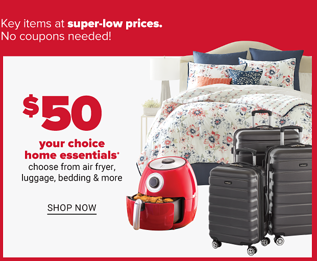 A bedding set, a red air fryer and a set of hardshell, wheeled luggage. Fifty dollar your choice home essentials. Choose from air fryer, luggage, bedding and more. Shop now.