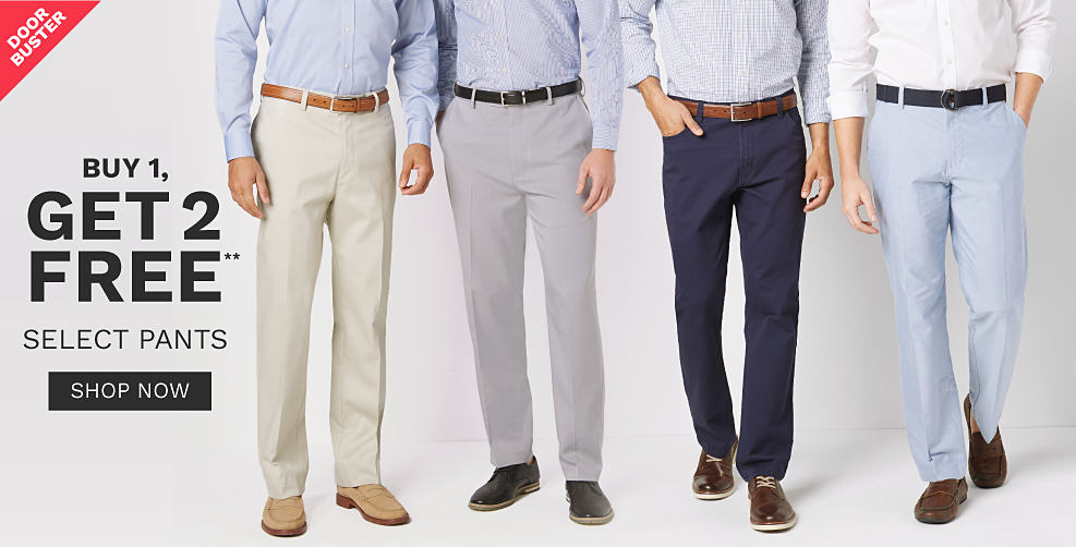 A man wearing a light blue dress shirt, beige pants & beige suede shoes standing next to a man wearing a light blue dress shirt, gray pants & black leather shoes, a man wearing a blue & white check dress shirt, navy pants & black leather shoes & a man wearing a white dress shirt, light blue pants & brown leather shoes. DoorBuster. Buy 1, Get 2 Free select pants. Free or discounted items must be of equal or lesser value. Shop now.
