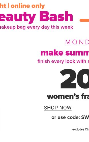 Weekly spotlight, summer beauty bash. Put a new beauty deal in your makeup bag every day this week. 20% off women's fragrances.