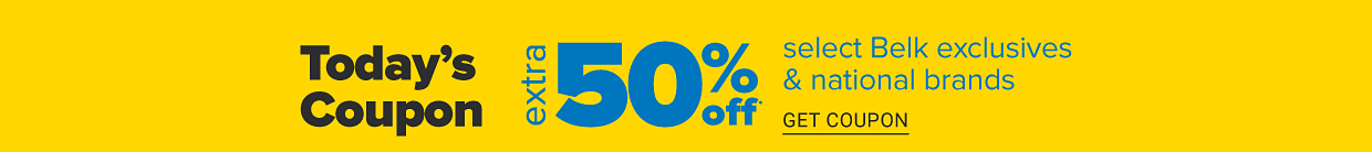 Today's coupon extra 50% off select Belk exclusives and national brands, get coupon.