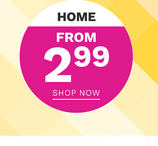 Home. From $2.99. Shop now.