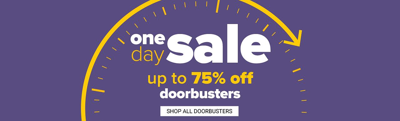 One Day Sale. Up to 75% off Doorbusters. Shop all Doorbusters.