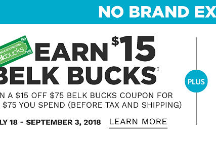 Earn $15 in Belk Bucks. Earn a $15 off $75 Belk Bucks coupon for every $75 you spend before tax & shipping. July 18 through September 3, 2018. Learn more.