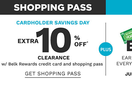 Shopping Pass. Cardholder Savings Day. 10% off clearance purchases with Belk Rewards credit card. Get shopping pass.