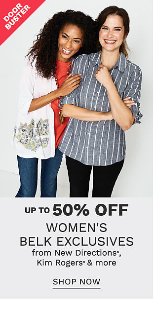 A woman wearing a white open front sweater with multi colored print detail at the bottom hem over a red top, blue jeans standing next to a woman wearing a gray & white vertical striped long sleeved button front shirt & black jeans. DoorBuster. Up to 50% off women's Belk exclusives from New Directions, Kim Rogers & more. Shop now.