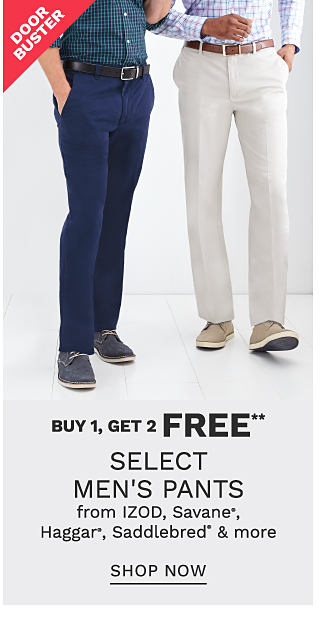 A man wearing a blue & green check long sleeved button front shirt, blue pants & gray shoes standing next to a man wearing a light blue & white plaid long sleeved button front shirt, white pants & beiege shoes. DoorBuster. Buy 1, Get 2 Free select men's pants from Izod, Savane, Haggar, Saddlebred & more. Free or discounted items must be of equal or lesser value. Shop now.