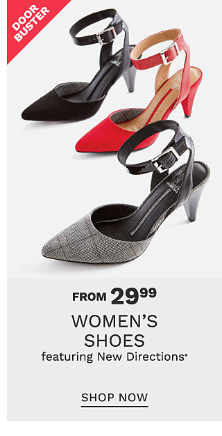 An assortment of women's heels in a variety of colors & styles. DoorBuster. From $29.99 women's shoes featuring New Directions. Shop now.
