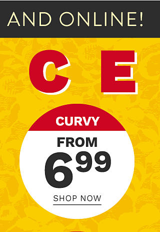 Curvy. From $6.99. Shop now.