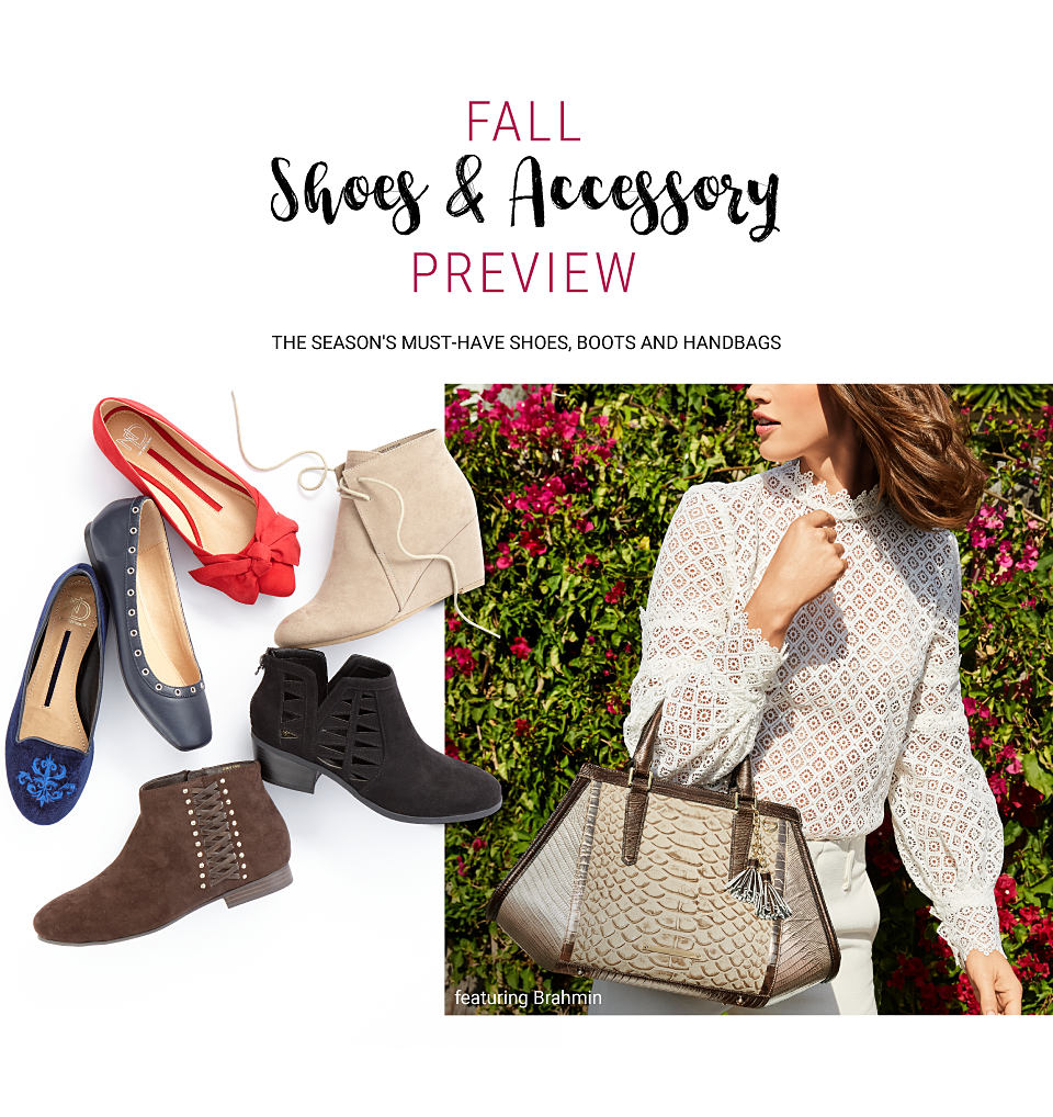 An assortment of women's shoes. A woman carrying a Brahmin handbag. Fall Shoes & Accessory Preview. The season's must-have shoes, boots and handbags, featuring Brahmin. Shop shoes. Shop acxcessories.
