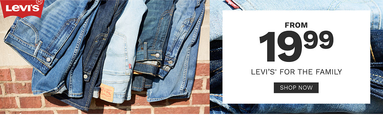 An assortment of jeans in a variety of colors. From $19.99 Levi's for the family. Shop now.