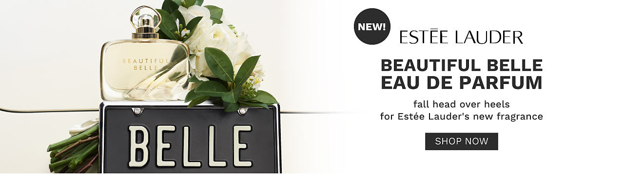 A bottle of Beautiful Belle women's fragrance, white flowers with green leaves & a black license plate with white letters that says Belle. NEW. Estee Lauder. Beautiful Belle Eau de Parfum. Fall head over heels for Estee Lauder's new fragrance. Shop now.