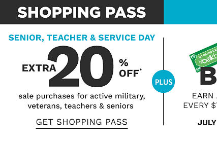 Shopping Pass. Senior, Teacher & Service Day. Extra 20% off sale purchases for active military veterans teachers & seniors. See details.