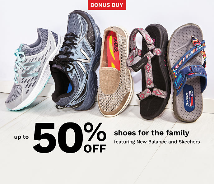 An assortment of athletic shoes and sandals. Bonus Buy. Up to 50% off shoes for the family, featuring New Balance and Skechers. Shop all shoes. Shop women. Shop men. Shop kids.
