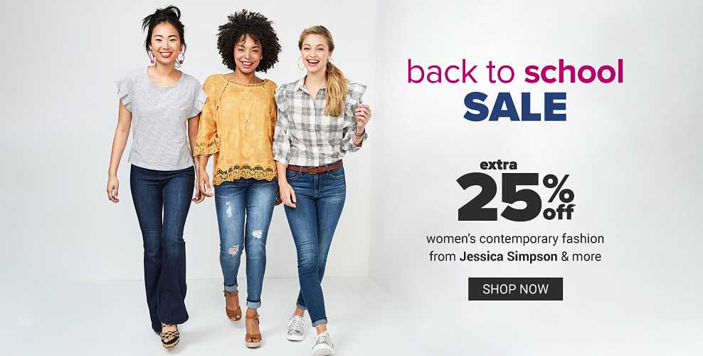 Three young women, one wearing a short sleeve tee and flared jeans, one in a yellow three quarter length shirt with distressed skinny jeans, and one in a gray and white plaid button front shirt and skinny jeans. Back to School sale. Extra 25% off women's contemporary fashion from Jessica Simpson and more. Shop now.