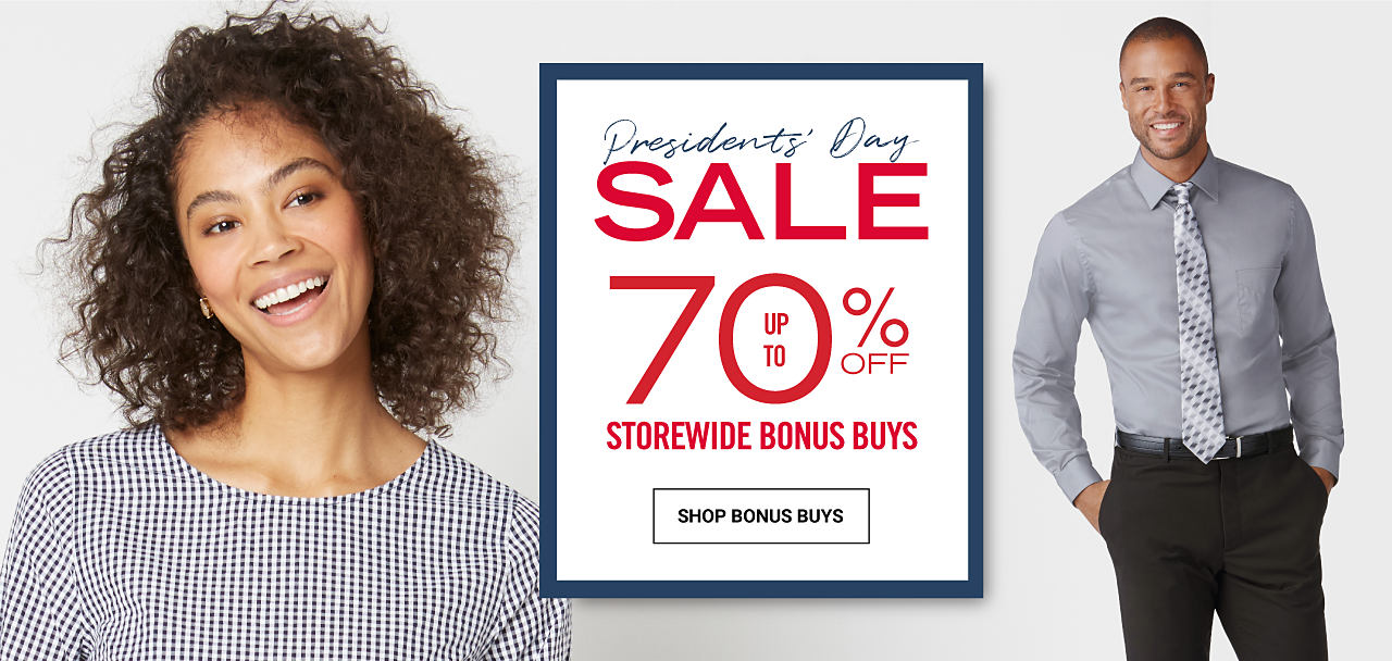 A woman wearing a black & white houndstooth top. A man wearing a gray dress shirt, a multi-colored print tie & black dress pants. Presidents Day Sale. Storewide Bonus Buys. Up to 70% off. Shop Bonus Buys.