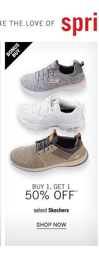An assortment of sneakers in a variety of colors & styles. Bonus Buy. Buy 1, Get 1 50% off select Skechers. Free or discounted items must be of equal or lesser value. Shop now.