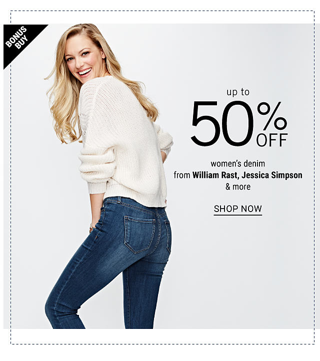 A woman wearing a white sweater & blue jeans. Bonus Buy. Up to 50% off women's denim from William Rast, Jessica Simpson & more. Shop now.