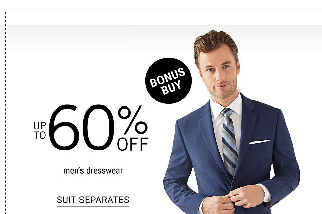 A man wearing a navy suit, a white dress shirt & a light blue, navy & gray striped tie. Bonus Buy. Up to 60% off men's dresswear. Shop suit separates.