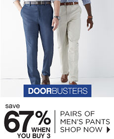 Doorbusters - Save 67% When You Buy 3 Pair of Men's Pants - Shop Now