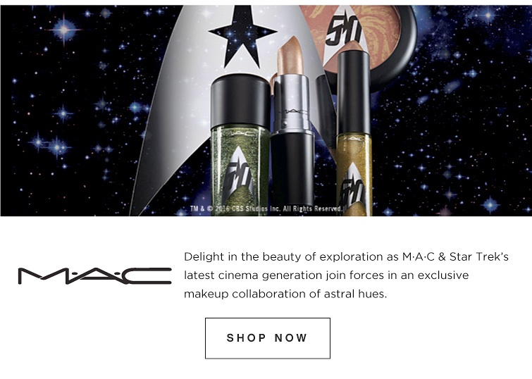 M·A·C - Delight in the beauty of exploration as M·A·C & Star Trek's latest cinema generation join forces in an exlusive makeup collaboration of astral hues. Shop Now