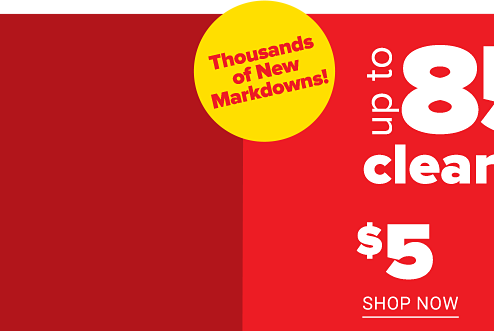 $5 up to 85% off Clearance