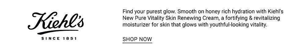 Kiehl's Since 1851. Find your purest glow. Smooth on honey rich hydration with Kiehl's New Pure Vitality Skin Renewing Cream, a fortifying & revitalizing moisturizer for skin that glows with youthful looking vitality. Shop now.