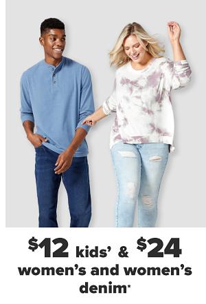 $12 kids' & $24 men's and women's denim.