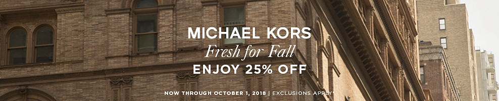 Michael Kors. Fresh for fall. Enjoy 25% off. Now through October 1, 2018. Exclusions apply.