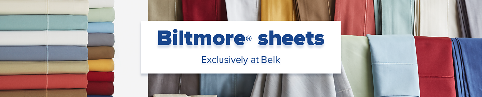 Two stacks of sheets in a variety of colors. An assortment of sheets in a variety of colors. Biltmore sheets. Exclusively at Belk.