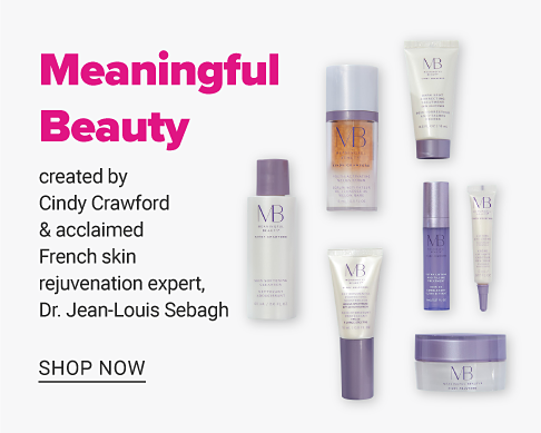 An assortment of beauty products. Meaningful Beauty. Created by Cindy Crawford & acclaimed French skin rejuvenation expert, Dr. Jean Louis Sebagh. Shop now