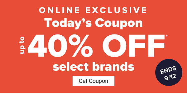 Online Exclusive. Today's Coupon - Up to 40% off select brands. Get Coupon.