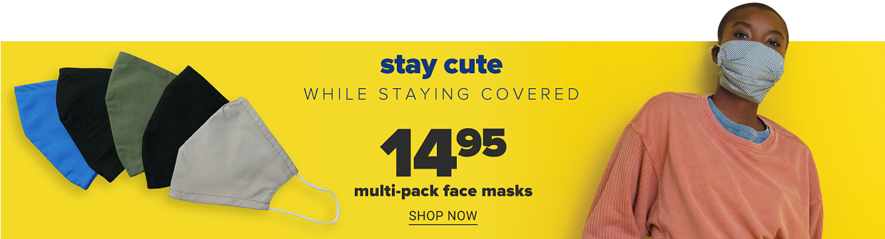 A variety of masks in blue, black, olive and beige. Stay cute while staying covered from 14.95 multipack face masks. Shop now.