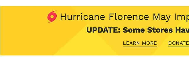 How the Hurricane May Impact Your Shopping Experience. Learn More.