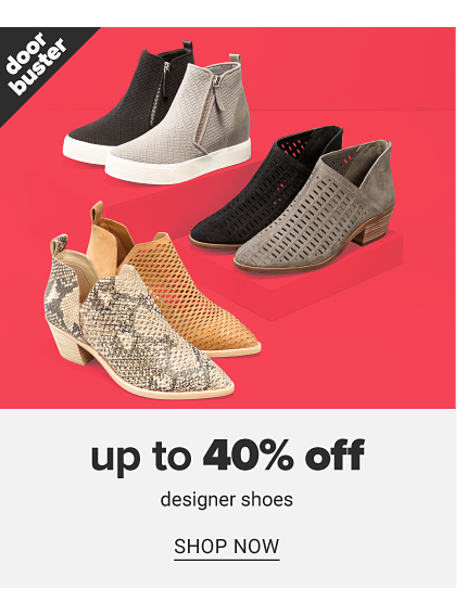 An assortment of booties in a variety of colors, prints & styles. Doorbuster. Up to 40% off designer shoes. Shop now.