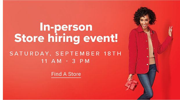 A woman in a red jacket over a beige top, with blue jeans. In person store hiring event. Saturday, September 18. 11 am to 3 pm. Find a store.
