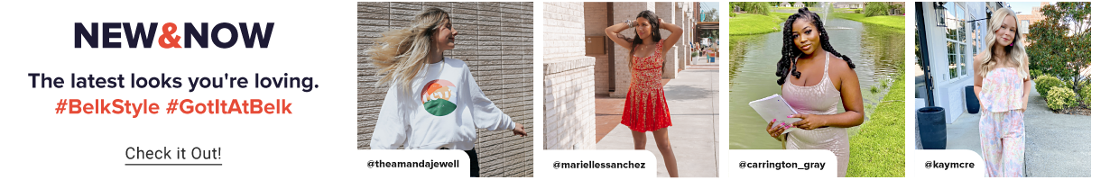 New & Now. The latest looks you're loving. Hashtag #BelkStyle or #GotItAtBelk for your chance to be featured!