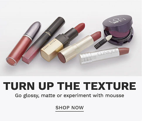 A variety of lip products. Turn up the texture. Go glossy, matte, or experiment with mousse. Shop now.