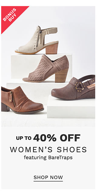 An assortment of women's shoes in a variety of colors & styles. Bonus Buy. Up to 40% off women's shoes featuring Bare Traps. Shop now.