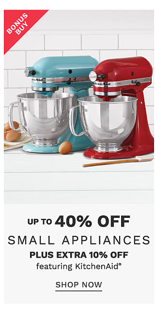 A teal Kitchen Aid mixer & a red Kitchen Aid mixer. Bonus Buy. Up to 40% off small appliances plus extra 10% off. featuring Kitchen Aid. Shop now.