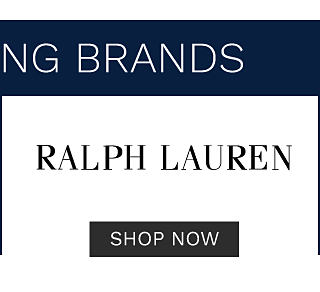 Top trending brands. Ralph Lauren. Shop now.