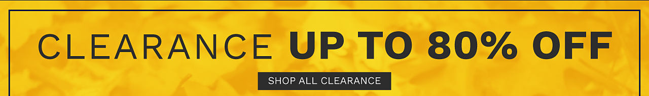 Clearance. Up to 80% off. Shop all clearance.