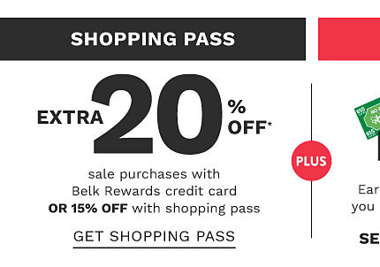 Shopping Pass. Extra 20% off sale purchases with Belk Rewards credit card or 15% off with shopping pass. Get shopping pass.
