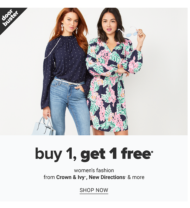 A young woman wearing a navy long sleeved top with an all over white dot print top & blue jeans, carrying a light blue handbag standing next to a young woman wearing a multi colored floral print long sleeved dress. Doorbuster. Buy 1, Get 1 Free women's fashion from Crown & Ivy, New Directions & more. Shop now.