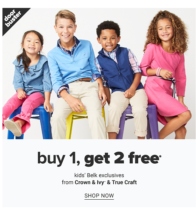 A girl wearing a light blue long sleeved top, fuchsia pants & beige sneakers sitting next to a boy wearing a light blue long sleeved button front shirt & beige pants, a boy wearing a navy fleece vest over a multi colored plaid lng sleeved button front shirt & beige pants & a girl wearing a fuchsia long sleeved dress. Doorbuster. Buy 1, Get 2 Free kids Belk exclusives from Crown & Ivy & True Craft. Shop now.