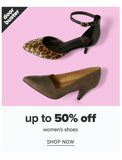 A leopard print strappy heel & a brown heel. Doorbuster. Up to 50% off women's shoes. Shop now.