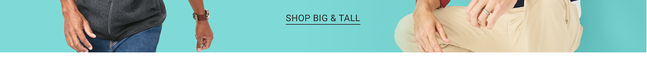 Shop big & tall.