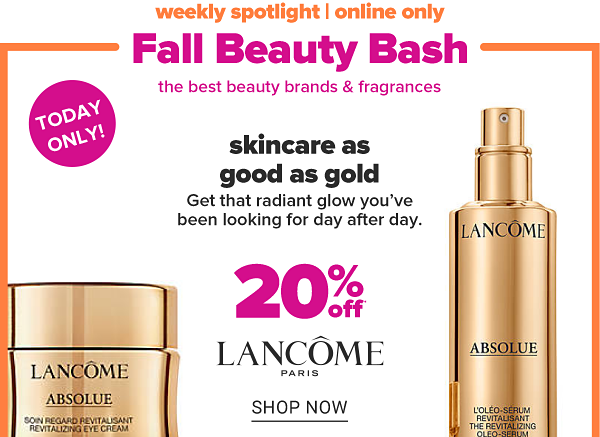 Weekly Spotlight - Online Only - Today only! 20% off Lancome. Shop Now.