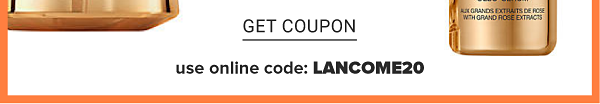 Weekly Spotlight - Online Only - Today only! 20% off Lancome. Get Coupon.