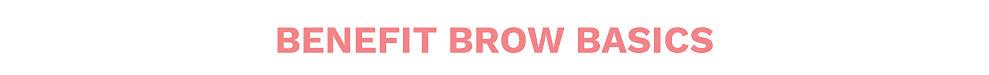Benefit brow basics.
